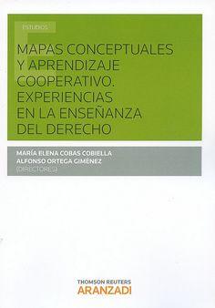 Mapas conceptuales y aprendizaje cooperativo : experiencias en la enseñanza del derecho / María Elena Cobas Cobiella ; Alfonso Ortega Giménez (directores), 2015