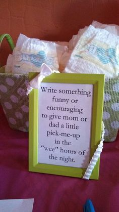 Write a message on a diaper. I have seen this idea before and I think it is fun.