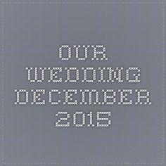 our wedding december 2015