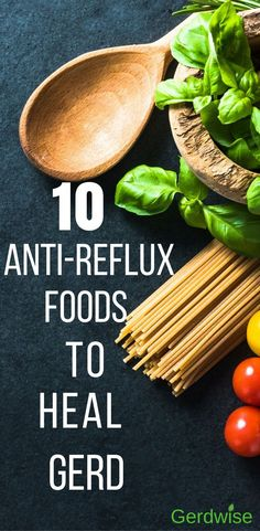 Suffering from reflux? What you eat can have a huge impact on your acid reflux symptoms. Check out these 10 anti-reflux foods to heal GERD. #refluxdiet #gerddiet #healthylife #acidrefluxremedies #heartburn