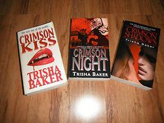 Trisha Baker (L to R: Book 1, book 2, book 3) Now there is a hard cover for the Crimson Kiss Book! New Look! Check it out on Amazon! My favorite vampire series!