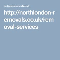 http://northlondon-removals.co.uk/removal-services