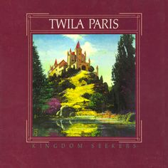 Twila Paris – Kingdom Seekers