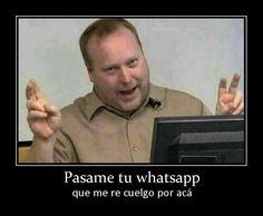 Imagenes chistosas con frases. Pasame tu whatsapp - http://www.fotosbonitaseincreibles.com/imagenes-chistosas-frases-pasame-whatsapp/