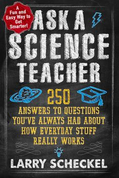 Ask a Science Teacher: 250 Answers to Questions You've Always Had About How Everyday Stuff Really Works on Scribd