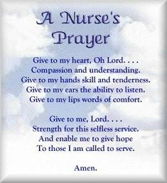 As a new nurse, I had a charge nurse tell me she always prayed on her way to work...for her patients and staff. Great words of wisdom.