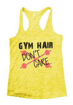 Gym Hair Dont Care Burnout Tank Top By Funny Threadz - 511