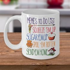 Memas To Do List Squeeze Em Up  Sugar Em Up  Spoil Em Rotten  Send Em Home    *11oz Mug  *Same Print on each side  *Dishwasher and microwave safe Ceramic Mug  *Your Coffee Cup will be Printed and shipped from the USA  *The highest quality printing possible is used. Your Ceramic Mug will never fade no matter how many times you wash it.  ***** meme coffee mug, great gift for Meme