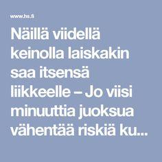 Näillä viidellä keinolla laiskakin saa itsensä liikkeelle – Jo viisi minuuttia juoksua vähentää riskiä kuolla ennenaikaisesti - Hyvinvointi - Helsingin Sanomat