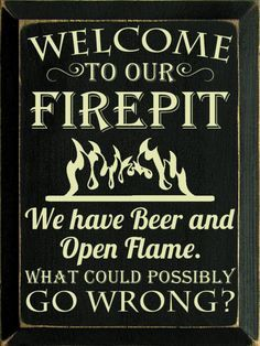 Start your Carpentry Business - Rustic Wood Welcome to our Firepit Beer Sign, great for that campfire or fire pit area!: Start your Carpentry Business - Discover How You Can Start A Woodworking Business From Home Easily in 7 Days With NO Capital Needed! Beer Signs, Diy Signs, Funny Signs, Funny Welcome Signs, Shop Signs, Now Quotes, Sign Quotes, Qoutes, Funny Quotes