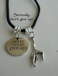 Never Give Up Inspirational and Gymnast Dance Cheer Pendant Necklace Unisex Silver or Black Suede. $14.00, via Etsy.