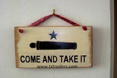 "Texas+sign++""Come+and+Take+It"""