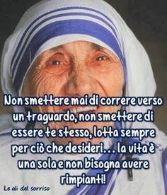Senza rimpianti🙏💗 Mother Teresa, Roman Catholic, Calcutta, Positivity, Quotes Motivation, Messages, Home, Photos, Murals