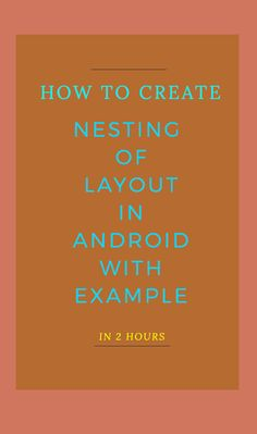 Below is the example of Nesting Of Layouts in which we create Nested Layout's. By the term of Nested we mean one Layout inside of other Layout. In Android all layout can be nested one another. Registration Form, Android Developer, Fields, Resume, Nest, Layouts, Parenting, Child, Create