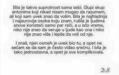 Djordje Balasevic citati - Bila je takva suprotnost sama sebi..  ... I bila je tako jednostavna, a opet je sve komplikovala.