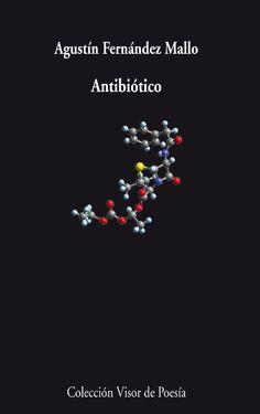 """Antibiótico"",  Agustín Fernández Mallo. Madrid: Visor, 2012. Encuentra este libro en la 5ª planta: 860-1""19""FER"