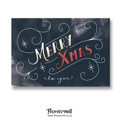 Merry Xmas to you www.flowermill.co.za Merry Xmas, Chalkboard Quotes, Art Quotes, Christmas, Cards, Yule, Xmas, Christmas Movies, Maps