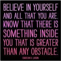 Believe in yourself..