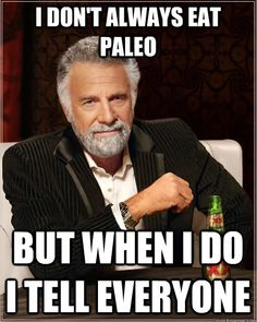 I don't always eat paleo...