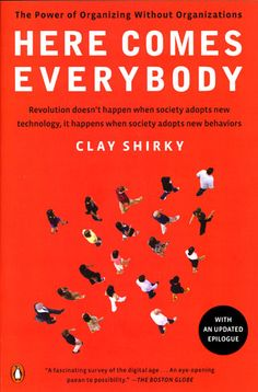 Clay Shirky: Here comes everybody