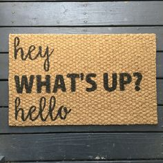 Hey What's Up Hello Welcome Mat by TheHouseOnBrown on Etsy