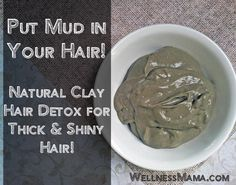 Put mud in your hair natural clay hair detox for thick and shiny hair How to Detox Your Hair