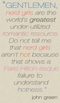 Nerd girls get some love. Thank you John Green!