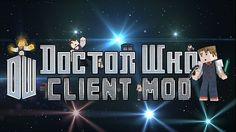 Doctor Who Client Mod for Minecraft 1.7.10