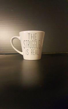 The Struggle is Real  Coffee Mug  Funny Coffee by BlackCatPrints