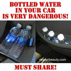 Bottled Water Very Dangerous in Your Car