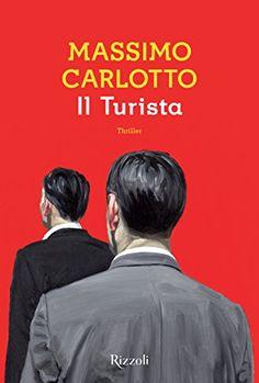 Il Turista di Massimo Carlotto Ibs, Thriller, Ebook Pdf, Mystery, Detective, Ebooks, Free, Reading, Memes