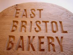 Made for the East Bristol Bakery in Easton, Bristol. They make great bread. Bristol, Dan, Bakery, Carving, Bread, Lettering, How To Make, Wood Carvings, Brot