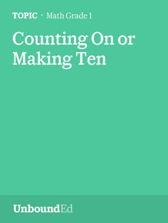 (M2 Topic B) Counting On or Making Ten to Solve Result/Total Unknown Problems