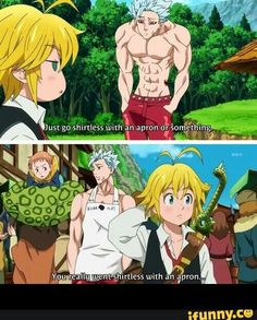 Ban, meliodas, and King funny text