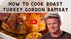 Best Roast Turkey Recipe, Best Roasted Turkey, Turkey Brine, Baked Turkey, How To Prepare Turkey, Preparing A Turkey, Gordon Ramsay, Baking A Turkey, Cooking Turkey