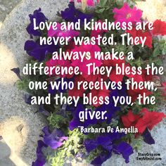 Love and kindness are never wasted. They always make a difference. They bless the one who receives them, and they bless you, the giver. The Giver, Inspire Others, Blessed, Sisters, Adventure, Love, How To Make, Amor, Adventure Movies