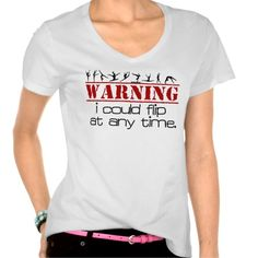 I Could Flip at Any Time -Gymnastics Shirt #gymnastics #giftforgymnast #warning
