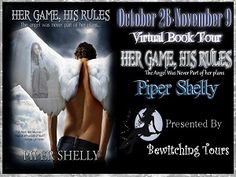 Her Rules, His Game: Chatting with Piper Shelly Growing Up, Interview, Author, In This Moment, How To Plan, Sayings, Games, Celebrities, Books