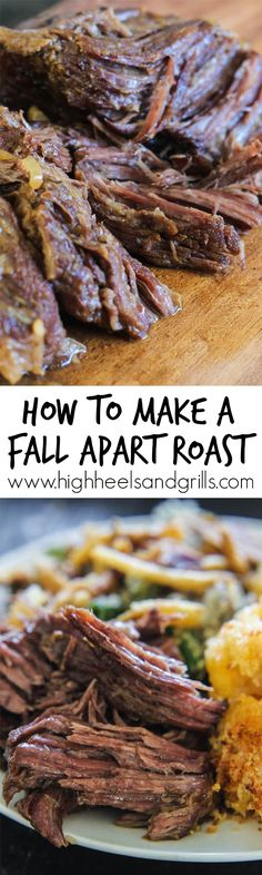 How to Make a Fall Apart Roast - One that will melt in your mouth and takes little effort on your part. https://www.highheelsandgrills.com/how-to-make-a-fall-apart-roast/