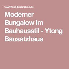 Moderner Bungalow im Bauhausstil - Ytong Bausatzhaus