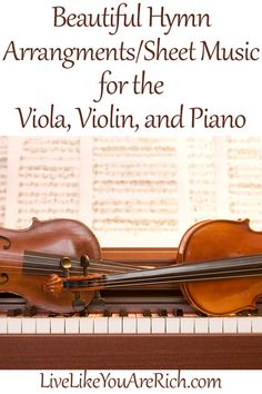 Beautiful Viola, Violin, Piano Hymn Sheet Music. Take a minutes and listen to these pieces on YouTube if you play any of these instruments.