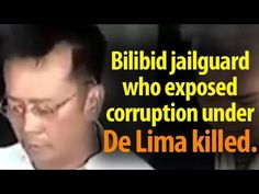 Jail guard who exposed corruption in New Bilibid Prison is killed. ~Share - WATCH VIDEO HERE -> http://dutertenewstoday.com/jail-guard-who-exposed-corruption-in-new-bilibid-prison-is-killed-share/   I created this video with the YouTube Video Editor ( News video courtesy of The Storyteller YouTube channel  Disclaimer: The views and opinions expressed in this video are those of the YouTube Channel owners and do not necessarily reflect the opinion or position of the site owner