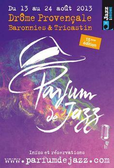 Festival Parfums de Jazz 2013 à Buis les Baronnies. Du 13 au 24 août 2013 à Buis les Baronnies.