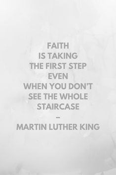 Faith is taking the first step even when you don't see the whole staircase – Martin Luther King Quotable Quotes, Lyric Quotes, Me Quotes, Motivational Quotes, Lyrics, Rachels Challenge, Steps Quotes, Rachel Scott, Healing Words