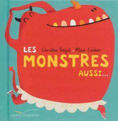 Les monstres aussi... - Une cinquantaine de situations de la vie de tous les jours montrant que les monstres sont comme les enfants : ils vont à la plage, aiment avoir peur, boudent, se déguisent en princesses, se bagarrent, etc./ Christine Beigel, Max Luchini