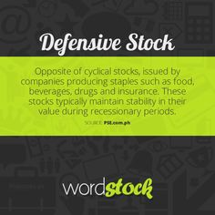 "#WordStock of the day ""Defensive Stock"" Opposite of cyclical stocks, issued by companies producing staples such as food, beverages, drugs and insurance. These stocks typically maintain stability in their value during recessionary periods. (Source: PSE)"