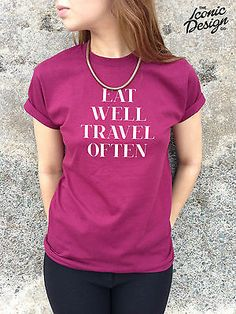 * eat well travel often t-shirt top #hipster slogan #tumblr fashion #travelling *,  View more on the LINK: http://www.zeppy.io/product/gb/2/121340928228/