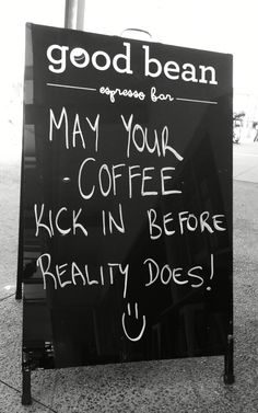 May your coffee kick in before reality does! #coffee #cafe #kaffee
