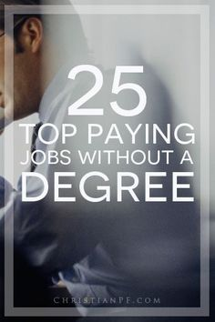 25 top paying jobs without a college degree... http://christianpf.com/paying-jobs-without-degree/
