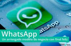 WhatsApp, un arriesgado modelo de negocio con final feliz